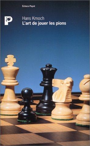 9782228887700: L'Art de jouer les pions : Une contribution à la stratégie échiquéenne
