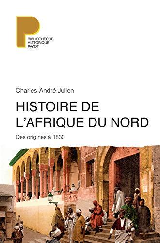 HISTOIRE DE L'AFRIQUE DU NORD: JULIEN CHARLES-ANDRE
