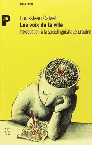 Les voix de la ville: Introduction a la socioliguistique urbaine (Essais Payot) (French Edition): ...