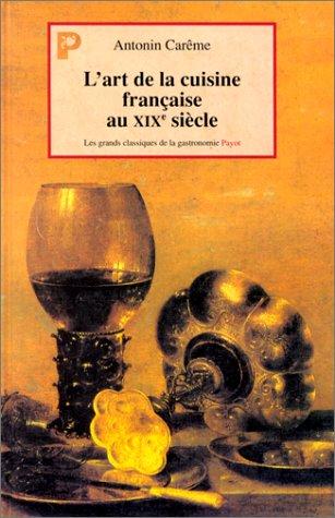 9782228888622: L'Art de la cuisine française au XIXe siècle