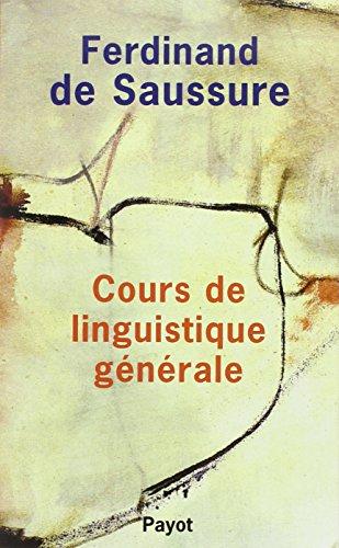Cours de linguistique générale: Saussure, Ferdinand de; Bally, Charles; Sechehaye, ...