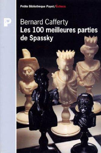9782228890168: Les 100 meilleures parties de Spassky