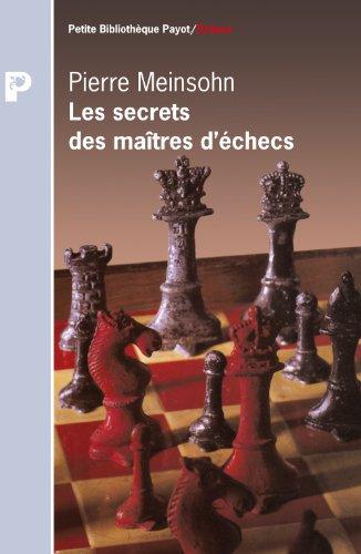 SECRETS DES MAITRES D ECHECS -LES-: MEINSOHN PIERRE