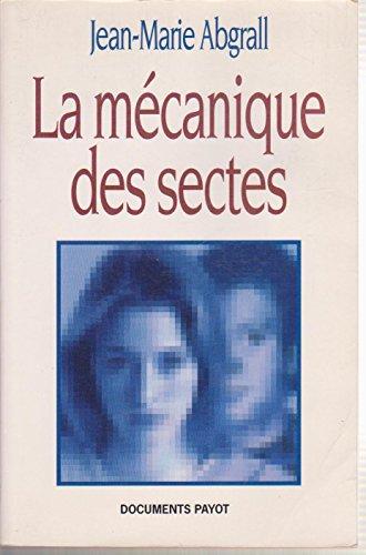 9782228890281: La mécanique des sectes (Documents Payot) (French Edition)