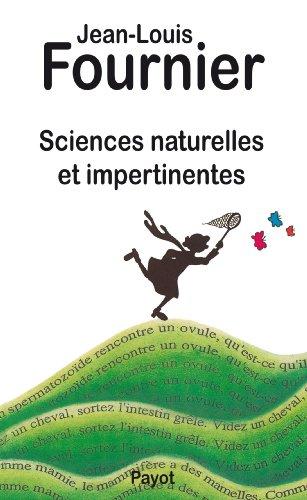 Sciences naturelles et impertinentes: Fournier, Jean-Louis