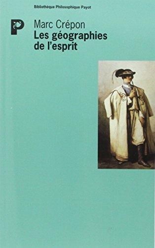9782228890458: Les géographies de l'esprit: Enquête sur la caractérisation des peuples de Leibniz à Hegel (Bibliothèque philosophique Payot) (French Edition)