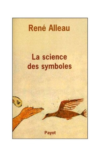 9782228890465: La science des symboles : Contribution à l'étude des principes et des méthodes de la symbolique générale