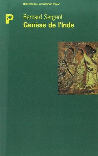 Genese de l'Inde (Bibliotheque scientifique Payot) (French Edition): Sergent, Bernard