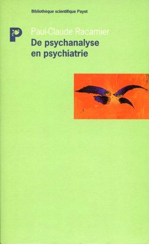 9782228891301: DE PSYCHANALYSE EN PSYCHIATRIE. Etudes psychopathologiques, travaux réunis