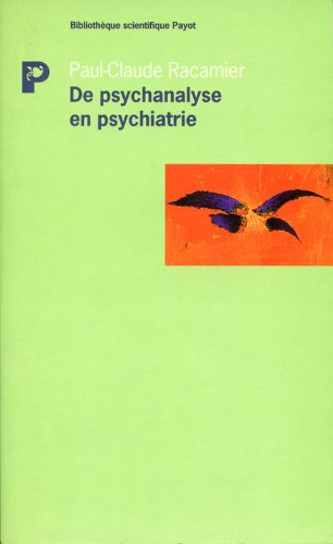 De psychanalyse en psychiatrie: Racamier, Paul-Claude
