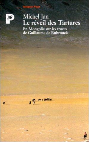 9782228891417: Le Réveil des Tartares : En Mongolie sur les traces de Guillaume de Rubrouck