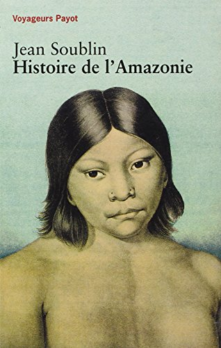 9782228892988: Histoire de l'Amazonie (Voyageurs Payot) (French Edition)