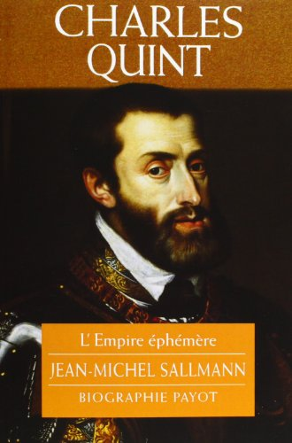 Charles Quint: L'empire ephemere (Biographie Payot) (French Edition): Sallmann, Jean-Michel