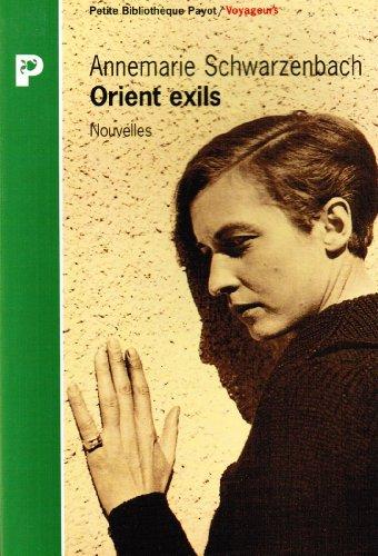 Orient exils. Nouvelles: Annemarie Schwarzenbach