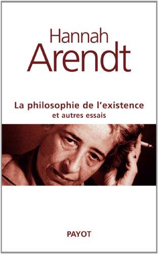 La Philosophie de l'existence et autres essais: Arendt, Hannah