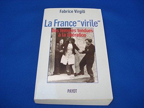 9782228893466: La France virile. Des femmes tondues à la Libération (Bb Histoire)