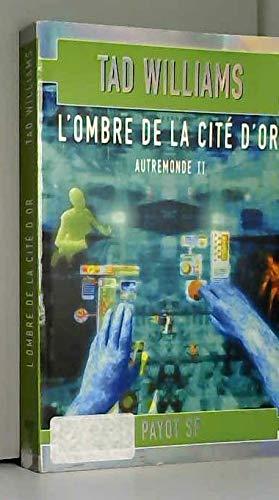 L'Ombre de la Cité d'Or, Autremonde II,: Tad WILLIAMS, Eric