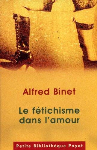 FETICHISME DANS L AMOUR -LE-: BINET ALFRED