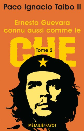 9782228894180: Ernesto Guevara, connu aussi comme le Che : Tome 2