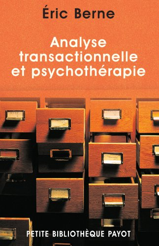 ANALYSE TRANSACTIONNELLE ET PSYCHOTHERAP: BERNE ERIC