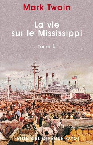 9782228894425: La Vie sur le Mississippi, tome 1