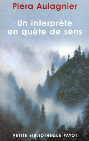 Un interprète en quête de sens: Aulagnier, Piera