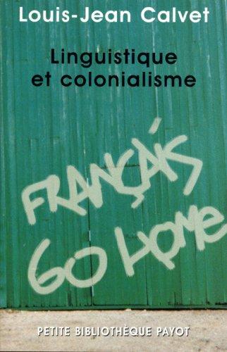 Linguistique et colonialisme: Calvet, Louis-Jean