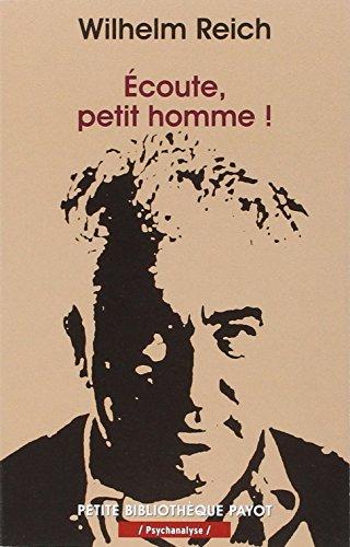 ECOUTE PETIT HOMME !: REICH WILHELM