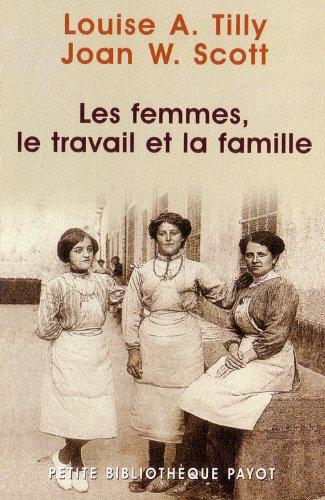 Les Femmes, le travail et la famille (222889527X) by Louise A. Tilly; Joan W. Scott; Monique Lebailly