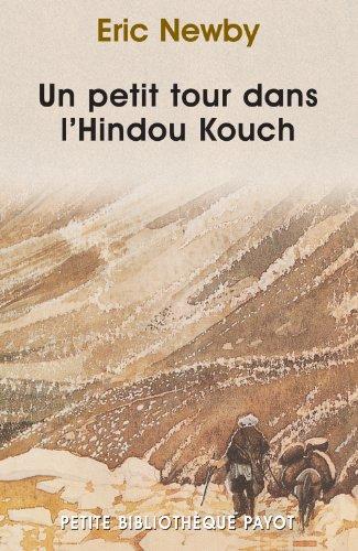 PETIT TOUR DANS L HINDOU KOUCH -UN-: NEWBY ERIC
