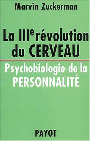9782228895682: La 3�me r�volution du cerveau. Psychobiologie de la personnalit�