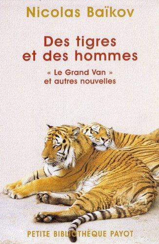 """Des tigres et des hommes: """"Le Grand Van"""" et autres nouvelles (9782228895804) by Nicolas Baïkov; Michel Jan"""