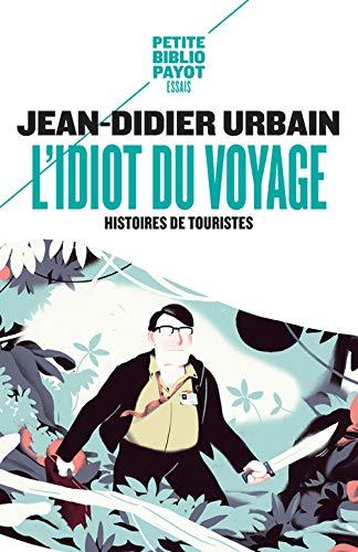 9782228895880: L'idiot du voyage. : Histoires de touristes