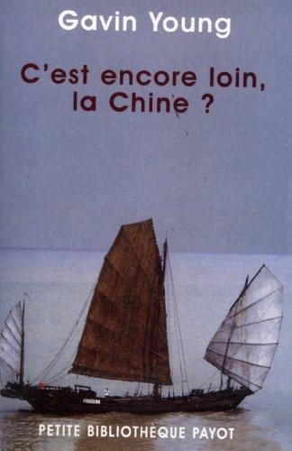 C'est encore loin la Chine ? (9782228896122) by Gavin Young; Gérard Piloquet
