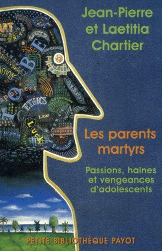 9782228896146: Les Parents martyrs : Passions, haines et vengeances d'adolescents