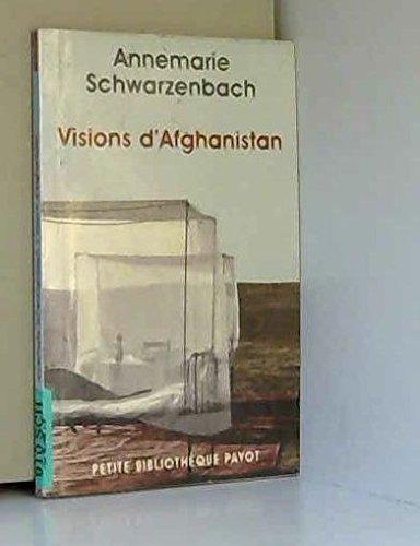 Visions d'Afghanistan: Schwarzenbach Annemarie