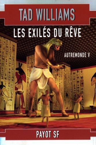 Autremonde, tome 5: Les Exilés du rêve (9782228896290) by Tad Williams; Jean-Pierre Pugi