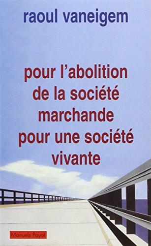 9782228896375: Pour l'abolition de la société marchande pour une société vivante