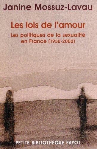 9782228896566: Les Lois de l'amour : Les Politiques de la sexualit� en France, de 1950 � nos jours