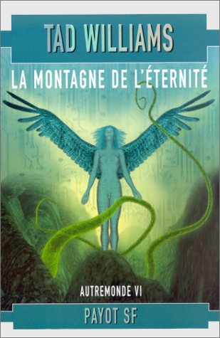 Autremonde, tome 6: La Montagne de l'éternité (9782228896641) by Tad Williams; Jean-Pierre Pugi
