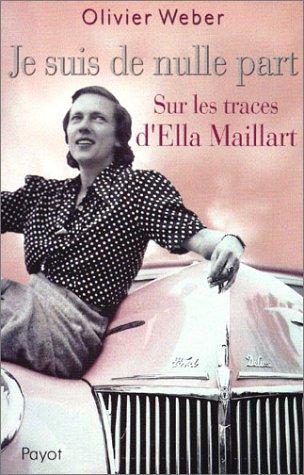 9782228897099: Je suis de nulle part : Sur les traces d'Ella Maillart