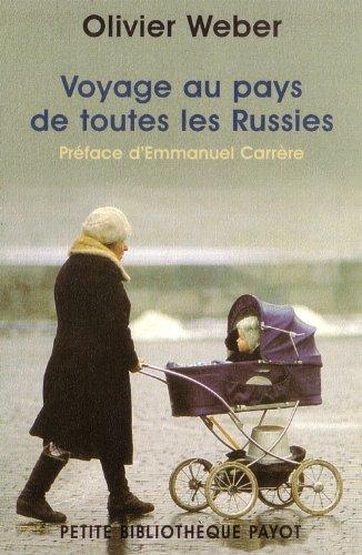Voyage au pays de toutes les Russies (2228897140) by Olivier Weber; Emmanuel Carrère
