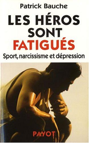 9782228897211: Les héros sont fatigués : Sport, narcissisme et dépression
