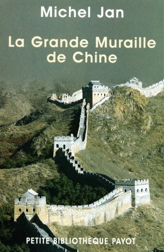 La Grande Muraille de Chine (9782228897419) by Michel Jan