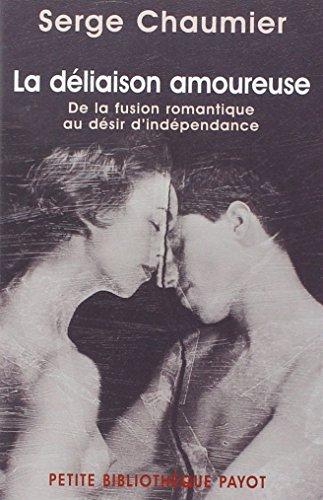 9782228898324: la deliaison amoureuse : de la fusion romantique au desir d'independance