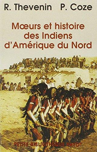 MOEURS ET HISTOIRE DES INDIENS D AMERIQU: THEVENIN COZE