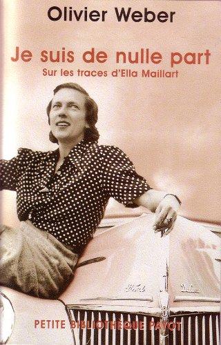 9782228898782: Je suis de nulle part : Sur les traces d'Ella Maillart