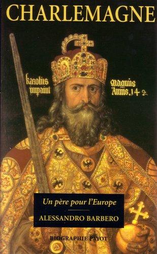 """""""Charlemagne ; un père pour l'Europe"""": Alessandro Barbero"""