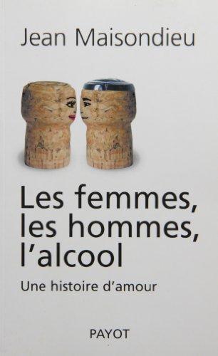 9782228899062: les femmes, les hommes, l'alcool : une histoire d'amour