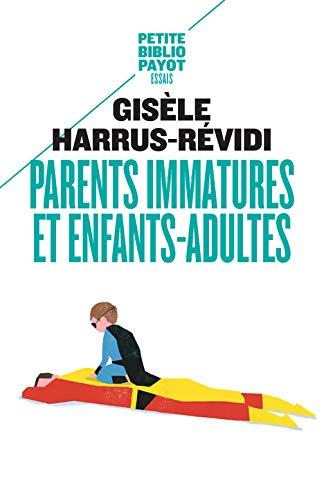 9782228899093: Parents immatures et enfants-adultes pbp 516 (Petite Bibliothèque Payot)